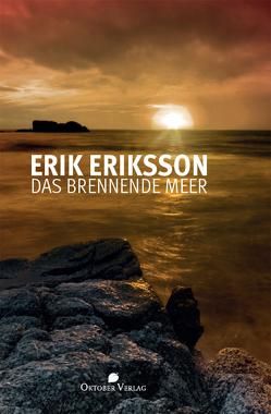 Das brennende Meer von Eriksson,  Erik