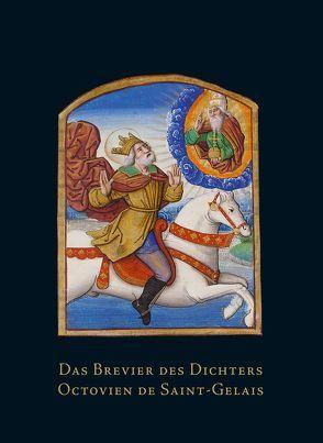 Das Brevier des Dichters Octovien de Saint-Gelais von König,  Eberhard, Tenschert,  Heribert