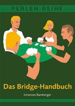 Das Bridge-Handbuch von Bamberger,  Johannes