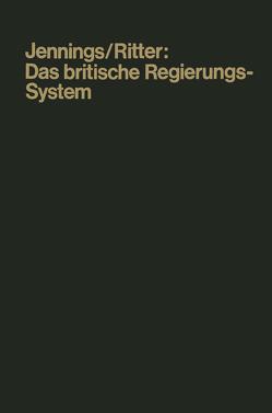 Das britische Regierungssystem von Jennings,  Ivor W.
