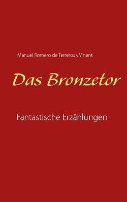 Das Bronzetor von Eberwein,  Detlef, Romero de Terreros y Vinent,  Manuel