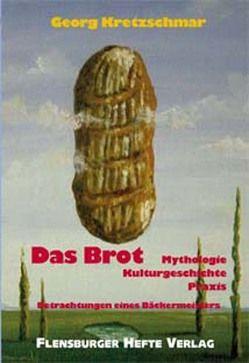 Das Brot von Kretzschmar,  Georg, Weirauch,  Wolfgang