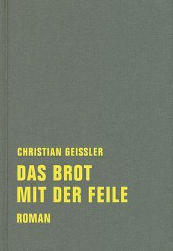 Das Brot mit der Feile von Geissler,  Christian, Meyer,  Ingo