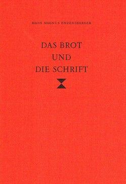 Das Brot und die Schrift von Enzensberger,  Hans M