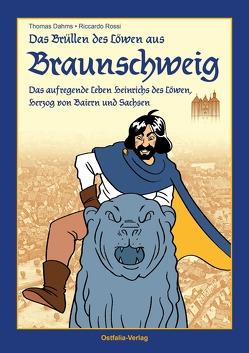 Das Brüllen des Löwen aus Braunschweig von Dahms,  Thomas