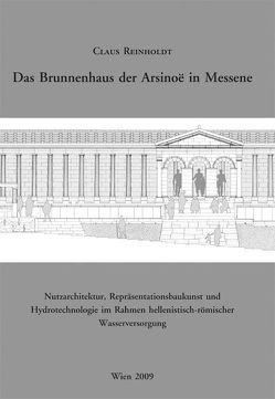 Das Brunnenhaus der Arsinoë in Messene von Reinholdt,  Claus