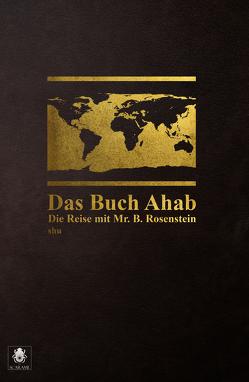Das Buch Ahab – Die Reise mit Mr. B. Rosenstein von Zimmermann,  Jacob