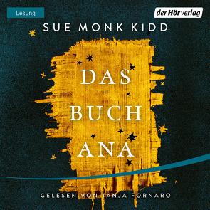 Das Buch Ana von Fornaro,  Tanja, Kidd,  Sue Monk, Schwaab,  Judith