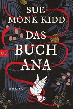 Das Buch Ana von Kidd,  Sue Monk, Schwaab,  Judith