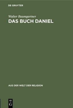 Das Buch Daniel von Baumgartner,  Walter