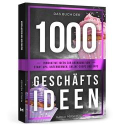 Das Buch der 1000 Geschäftsideen von Perner,  Marco