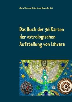 Das Buch der 36 Karten der astrologischen Aufstellung von Ishvara von Bitterli,  Maria Theresia, Bordoli,  Dawio