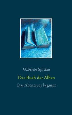 Das Buch der Alben von Spittau,  Gabriele