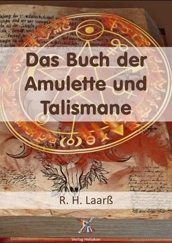 Das Buch der Amulette und Talismane von Laarss,  R H
