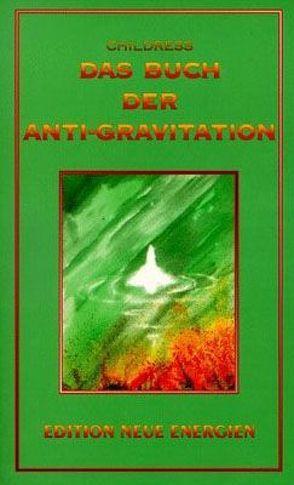 Das Buch der Antigravitation von Brown,  T Townsend, Childress,  David Hatcher, Einstein,  Albert, Tesla,  Nicola