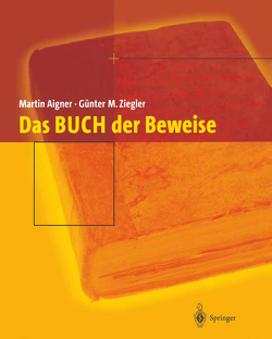 Das BUCH der Beweise von Aigner,  Martin, Hofmann,  Karl H, Ziegler,  Günter M.