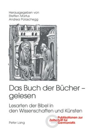 Das Buch der Bücher – gelesen von Martus,  Steffen, Polaschegg,  Andrea