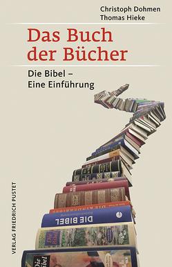 Das Buch der Bücher von Dohmen,  Christoph, Hieke,  Thomas
