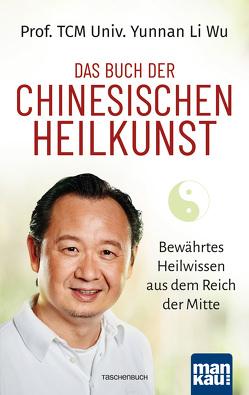 Das Buch der Chinesischen Heilkunst von Li Wu,  Prof. TCM (Univ. Yunnan)
