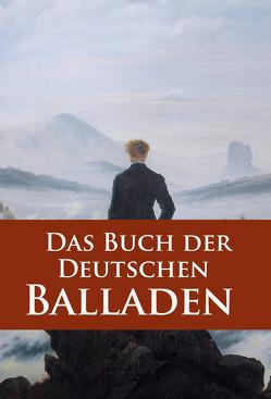 Das Buch der Deutschen Balladen von George,  Stefan, Goethe,  Johann Wolfgang von, Schiller,  Friedrich