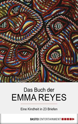 Das Buch der Emma Reyes von Brovot,  Thomas, Reyes,  Emma