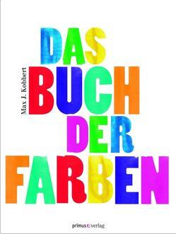 Das Buch der Farben von Kobbert,  Max