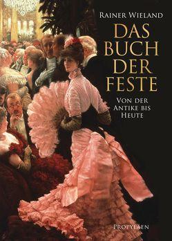 Das Buch der Feste von Wieland,  Rainer