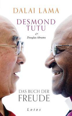 Das Buch der Freude von Abrams,  Douglas, Dalai Lama, Dierlamm,  Helmut, Pflüger,  Friedrich, Tutu,  Desmond