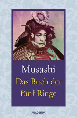 Das Buch der fünf Ringe / Das Buch der mit der Kriegskunst verwandten Traditionen von Burton,  Chris, Meiser,  Hans Christian, Munenori,  Yagyu, Musashi,  Miyamoto