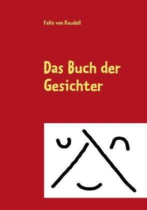 Das Buch der Gesichter von von Keudell,  Felix