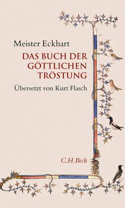 Das Buch der göttlichen Tröstung von Flasch,  Kurt, Meister Eckhart