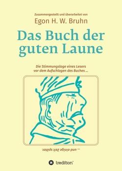 Das Buch der guten Laune von Bruhn,  Egon H. W.