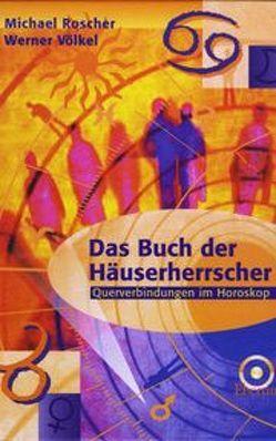 Das Buch der Häuserherrscher von Roscher,  Michael, Völkel,  Werner
