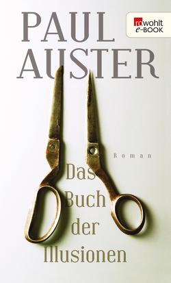 Das Buch der Illusionen von Auster,  Paul, Schmitz,  Werner