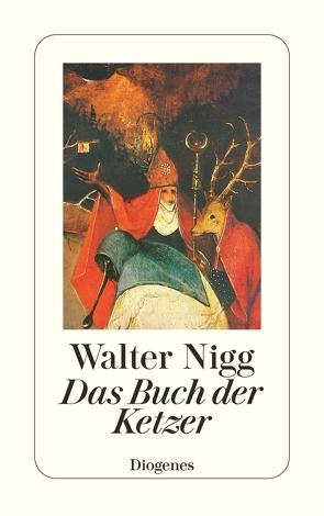 Das Buch der Ketzer von Nigg,  Walter