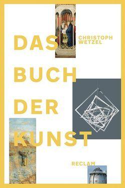Das Buch der Kunst von Baumann,  Günter, Wetzel,  Christoph