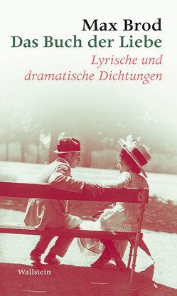 Das Buch der Liebe von Brod,  Max, Fiala-Fürst,  Ingeborg, Völker,  Klaus