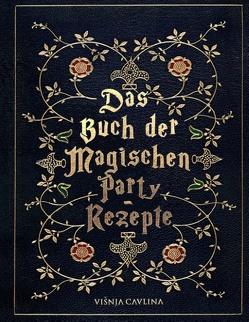 Das Buch der Magischen Party-Rezepte von Cavlina,  Višnja
