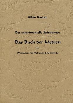 Das Buch der Medien von Kardec,  Allan, Koch,  H.- Vanadis
