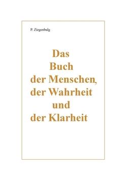 Das Buch der Menschen, der Wahrheit und der Klarheit von Ziegenbalg,  Peter