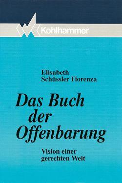 Das Buch der Offenbarung von Graffam-Minkus,  Melanie, Schüssler-Fiorenza,  Elisabeth