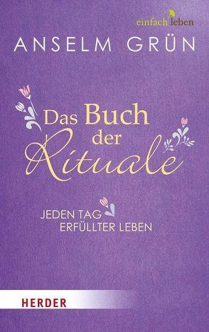 Das Buch der Rituale von Grün,  Anselm, Hänel,  Sabine, Walter,  Rudolf