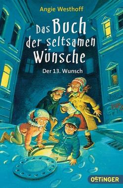 Das Buch der seltsamen Wünsche von Westhoff,  Angie