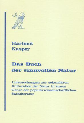 Das Buch der sinnvollen Natur von Kasper,  Hartmut