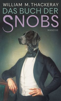Das Buch der Snobs von Asserate,  Asfa-Wossen, Haefs,  Gisbert, Thackeray,  William Makepeace