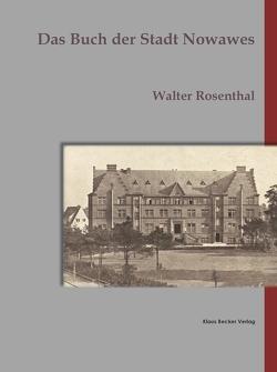 Das Buch der Stadt Nowawes von Rosenthal,  Walter