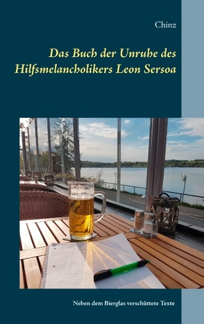 Das Buch der Unruhe des Hilfsmelancholikers Leon Sersoa von Chinz
