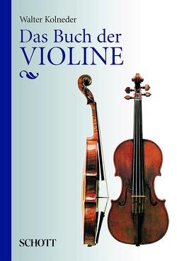 Das Buch der Violine von Kolneder,  Walter