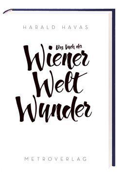 Das Buch der Wiener Weltwunder von Havas,  Harald