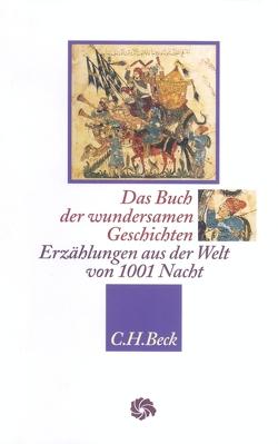 Das Buch der wundersamen Geschichten von Grotzfeld,  Sophia, Marzolph,  Ulrich, Spies,  Otto, Wehr,  Hans, Weisweiler,  Max